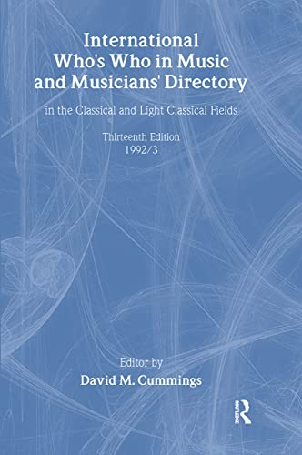 International Who's Who in Music and Musicians': 13th Ed 19