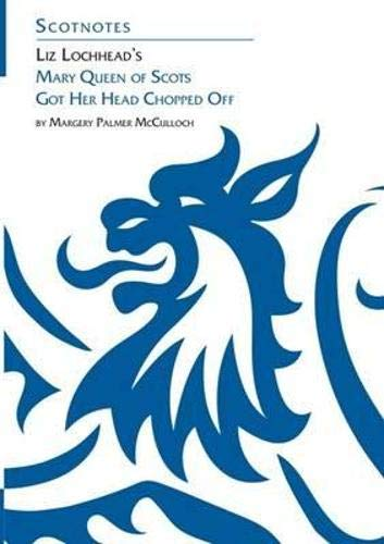 Liz Lochhead's Mary Queen of Scots Got: McCulloch, Margery