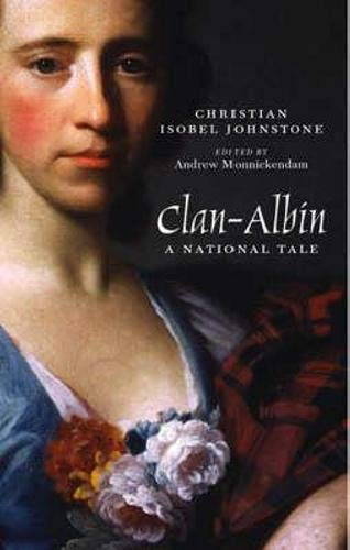 Clan-Albin: A National Tale: Christian Isobel Johnstone
