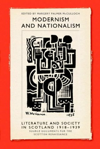 9780948877599: Modernism and Nationalism: Literature and Society in Scotland 1918-1939 (Association for Scottish Literary Studies)