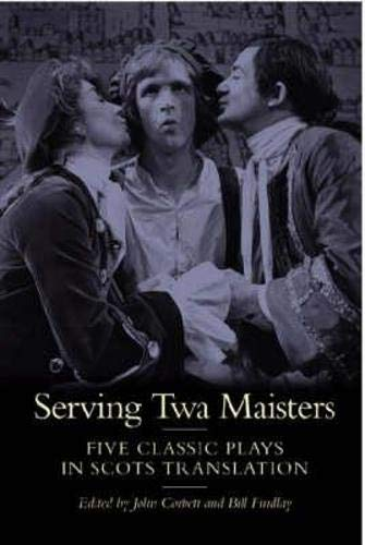 9780948877643: Serving Twa Maisters: Five Classic Plays in Scots Translation (ASLS Annual Volumes)