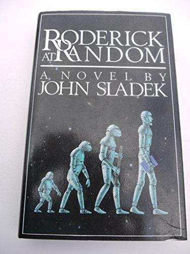 Roderick at Random Or, Further Education of a Young Machine: Sladek, John