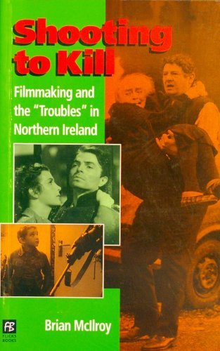 9780948911538: Shooting to Kill: Filmmaking and the Troubles in Northern Ireland (Studies in War & Film)