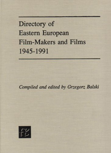 Directory of eastern European Film-Malkers and Films 1945-1991. (=British Library Cataloguing in ...