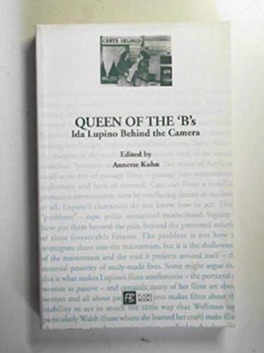 9780948911897: Queen of the B's: Ida Lupino Behind the Camera (Cinema Voices)