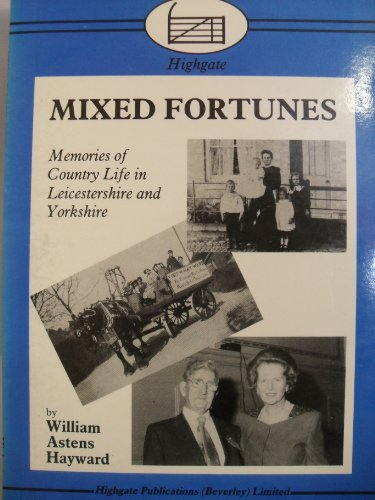Mixed Fortunes Memories of Country Life in: Hayward, William, Astens