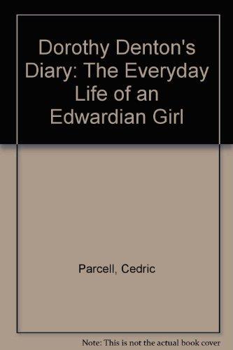 9780948929625: Dorothy Denton's Diary: The Everyday Life of an Edwardian Girl