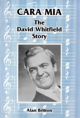 9780948929861: Cara Mia: The David Whitfield story