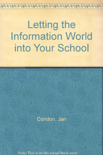 9780948933066: Letting the Information World into Your School
