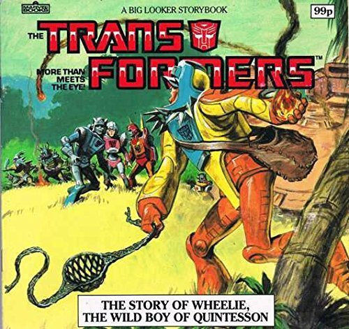 9780948936364: Transformers: The Story of Wheelie, the Wild Boy of Quintesson (Big Looker Storybooks)