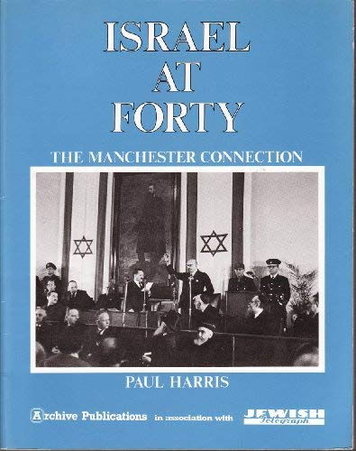 ISRAEL AT FORTY: The Manchester Connection