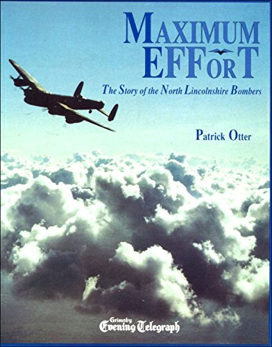 9780948946752: Maximum Effort: The Story of the North Lincolnshire Bombers