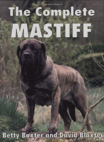 9780948955037: The Complete Mastiff (Book of the Breed)