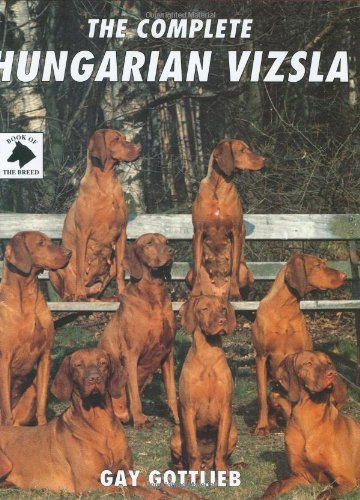 9780948955327: The Complete Hungarian Vizsla (Book of the Breed)
