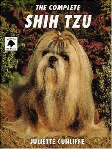 The Complete Shih Tzu (Book of the Breed): Cunliffe, Juliette