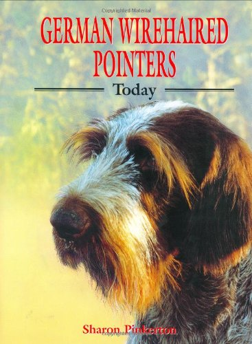 9780948955495: German Wirehaired Pointers Today (Book of the Breed)