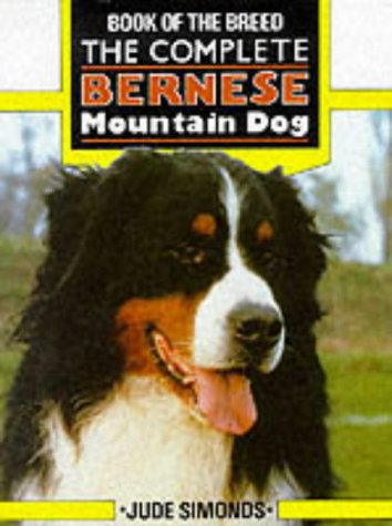 9780948955655: The Complete Bernese Mountain Dog (Book of the Breed S)