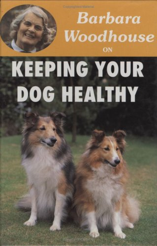 9780948955723: Barbara Woodhouse on Keeping Your Dog Healthy (Barbara Woodhouse series)