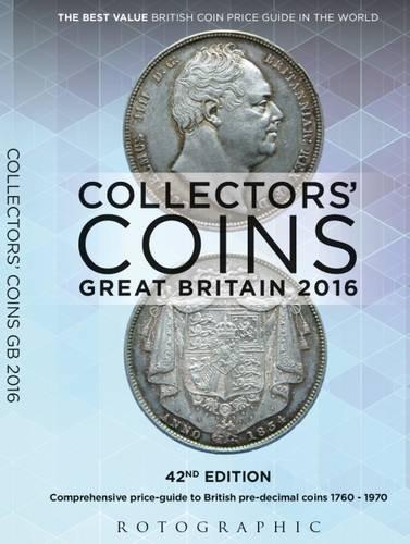 9780948964695: Collectors' Coins: Great Britain 2016: British Pre-Decimal Coins 1760 - 1970