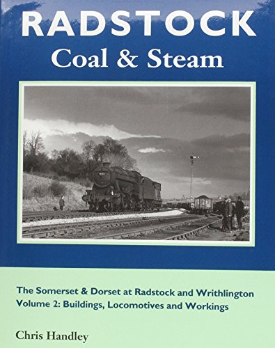 9780948975301: Radstock Coal and Steam: Buildings, Locomotives and Workings v. 2: Somerset and Dorset at Radstock and Writhlington
