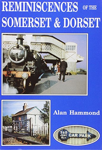 Reminiscences of the Somerset and Dorset (0948975458) by Hammond, Alan