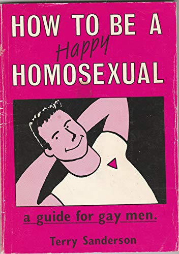 9780948982002: How to be a Happy Homosexual: A Guide for Gay Men
