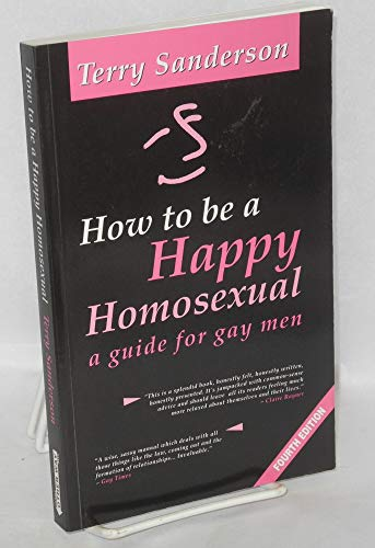 9780948982071: How to be a Happy Homosexual: A Guide for Gay Men