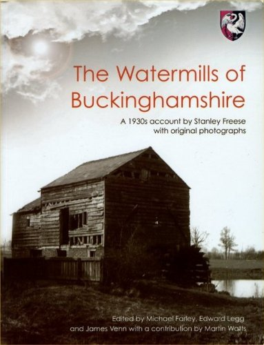 9780949003249: The Watermills of Buckinghamshire: A 1930s Account by Stanley Freese, with Original Photographs and Illustrations (Buckinghamshire Papers)