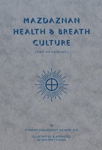 Mazdaznan Health & Breath Culture: The First Six Exercises: Ha'nish, Otoman
