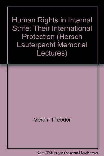 9780949009043: Human Rights in Internal Strife: Their International Protection (Hersch Lauterpacht Memorial Lectures)