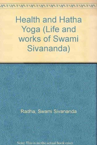 Health and Hatha Yoga: Sivananda, Swami