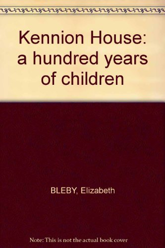 9780949038401: Kennion House: a hundred years of children