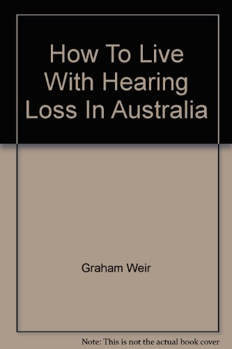 HOW TO LIVE WITH HEARING LOSS IN AUSTRALIA