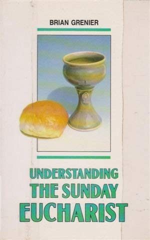 9780949080615: Understanding the Sunday Eucharist