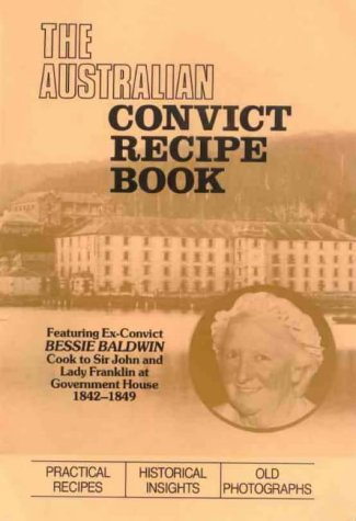 9780949089106: The Australian Convict Recipe Book.