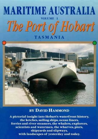 Maritime Australia Volume 1 the Port of: Hammond David and