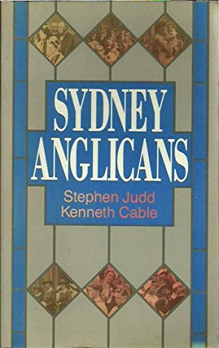 Sydney Anglicans: Judd, Stephen and Kenneth Cable