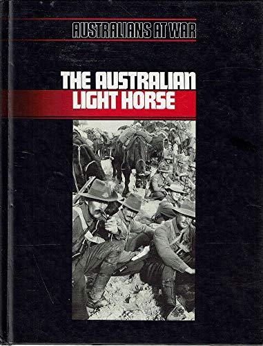 9780949118066: The Australian Light Horse (Australians at War)