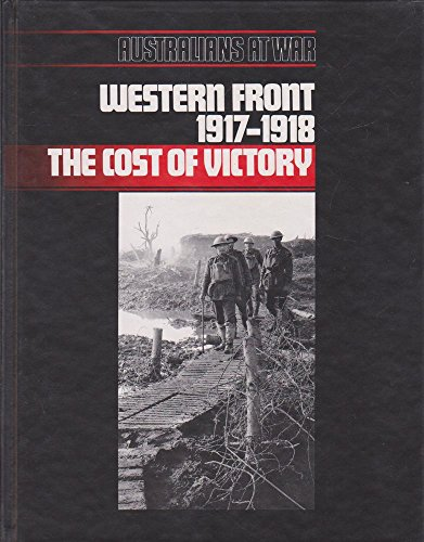 Western Front 1917 - 1918 The Cost: John Laffin