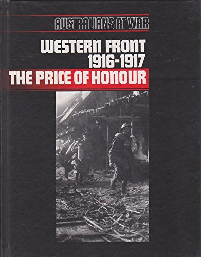 9780949118219: Western Front 1916-17: The Price of Honour (Aust at war)