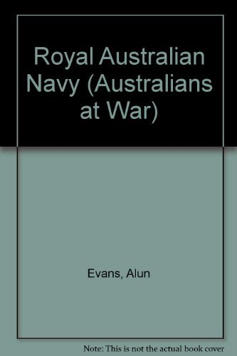 Royal Australian Navy : Australians At War: Evans, Alun