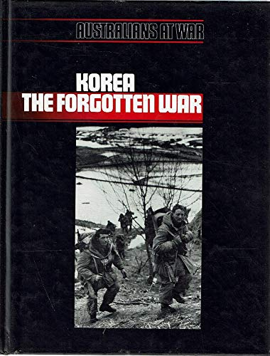 Korea: The Forgotten War (Australians at War)