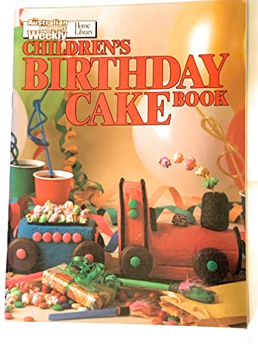 Children's Birthday Cake Book (Australian Women's Weekly) (9780949128034) by Australian Women's Weekly Staff