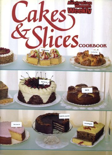 """Cakes and Slices (""""Australian Women's Weekly"""" Home: Australian Womens Weekly"""