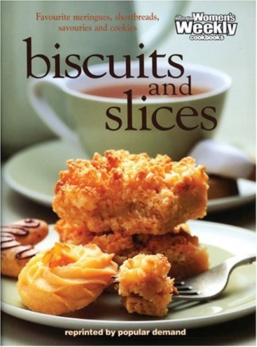 "Biscuits and Slices (Australian Womens Weekly) (""Australian Women's Weekly"" Home Library) (0949128244) by Australian Womens We"