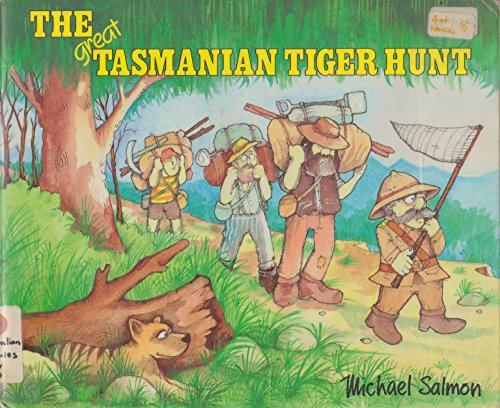 The Great Tasmanian Tiger Hunt: Salmon, Michael