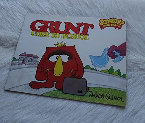 Grunt Goes to School (Scaredy Monster): Salmon, Michael