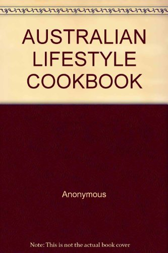 Australian Lifestyle Cookbook: Anonymous