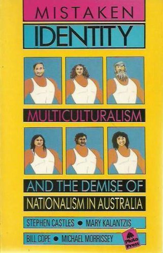 9780949138217: Mistaken Identity: Multiculturalism and the Demise of Nationalism