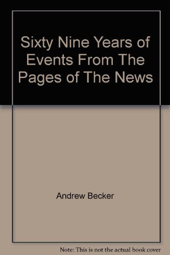 Sixty nine years of events from the: BECKER, Andrew